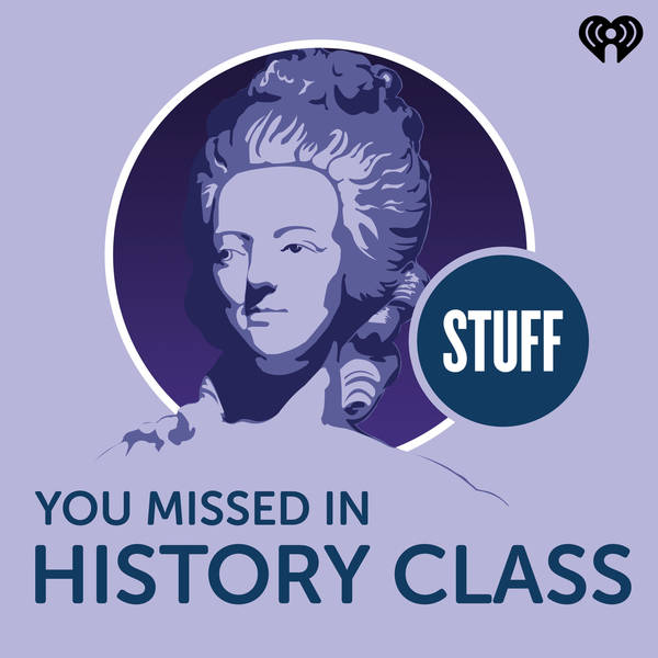 Stuff You Missed in History Class image