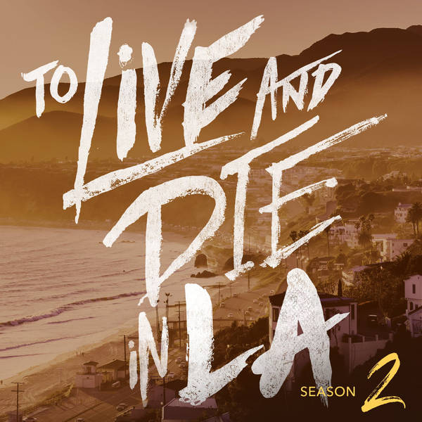 """Introducing """"To Live and Die in LA"""" Season 2"""