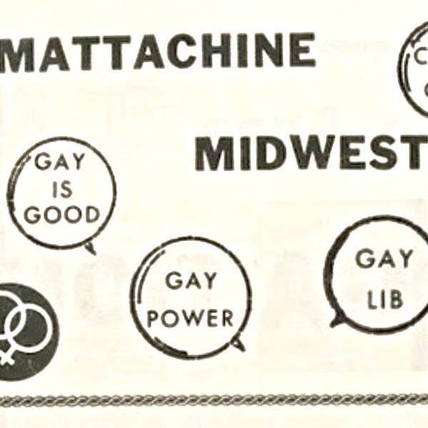 MGH & Studs Terkel: Episode 5: Mattachine Midwest