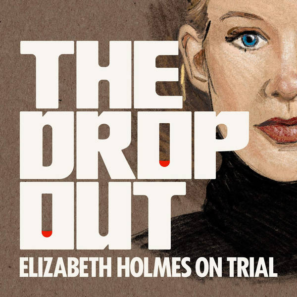 Introducing 'The Dropout: Elizabeth Holmes on Trial'