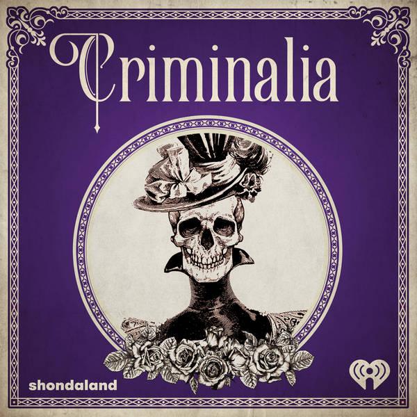 Ridiculous History Presents: Criminalia