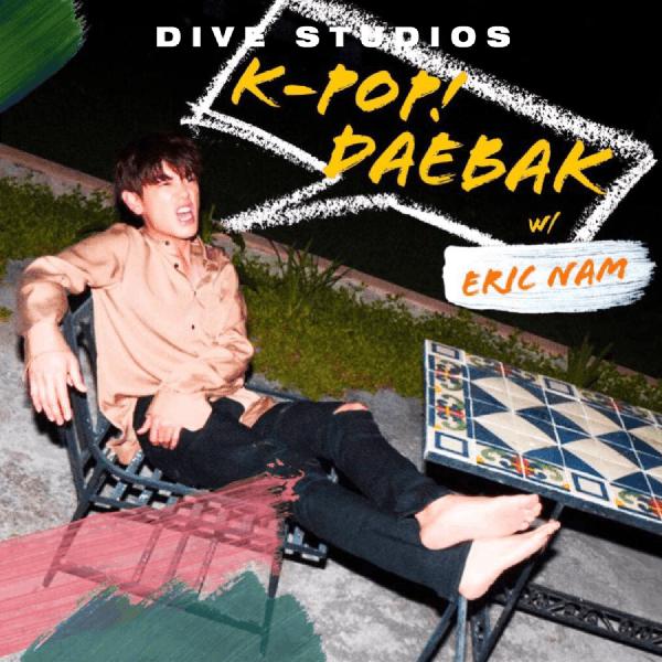 K-Pop Daebak w/ Eric Nam image