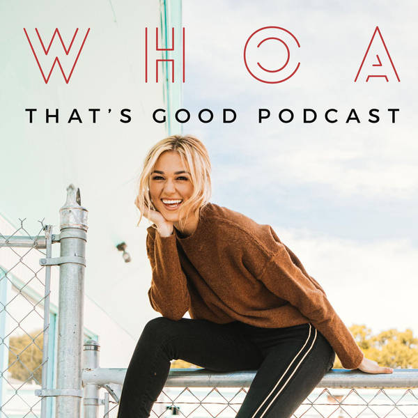 WHOA That's Good Podcast image