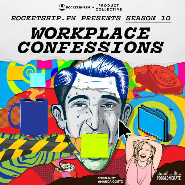 """Workplace Confessions with Amanda Goetz: """"I can't manage anymore"""" & """"Bad Partner"""""""