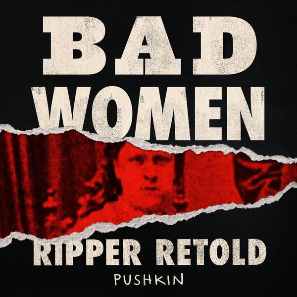 Bad Women: The Ripper Retold image