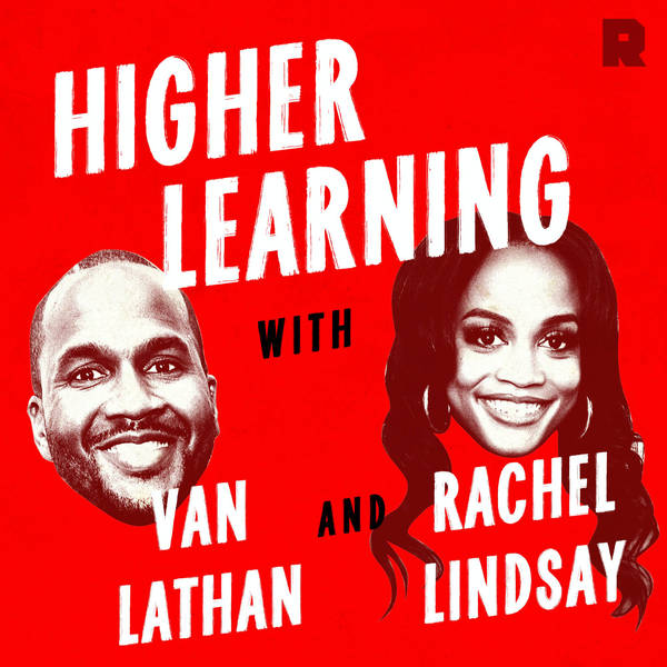 Higher Learning with Van Lathan and Rachel Lindsay image