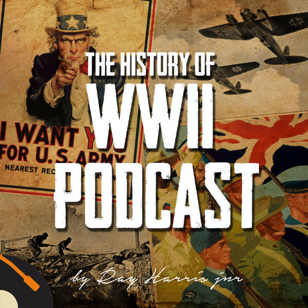 The History of WWII Podcast - by Ray Harris Jr image
