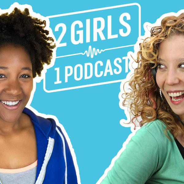 2 Girls 1 Podcast image
