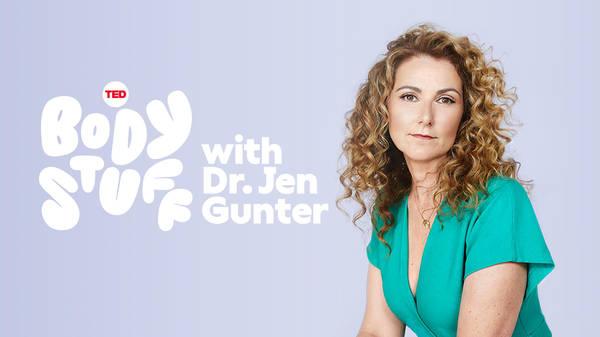 Introducing Body Stuff with Dr. Jen Gunter   TED Audio Collective