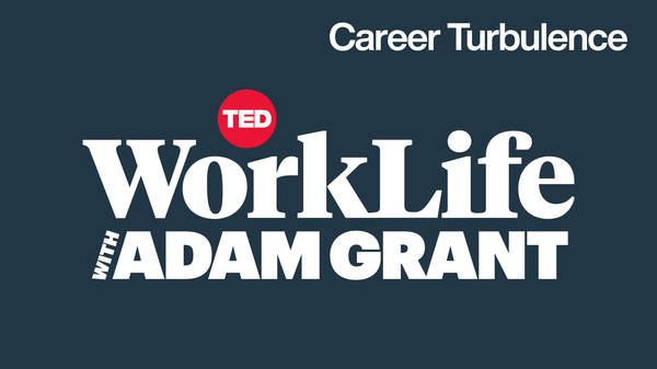 Navigating career turbulence   WorkLife with Adam Grant
