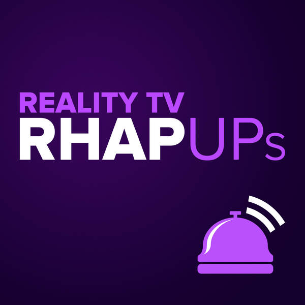 Reality TV RHAP-ups: Reality TV Podcasts image