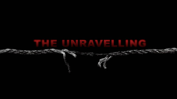 The Unravelling 8: What's your Story, pt. 1