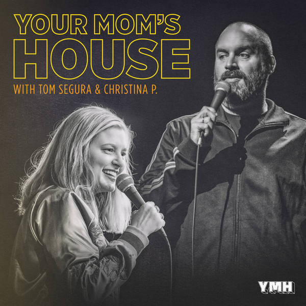 Your Mom S House With Christina P And Tom Segura Podcast Global Player He's blind in one eye but that doesn't stop him from seeing. christina p and tom segura