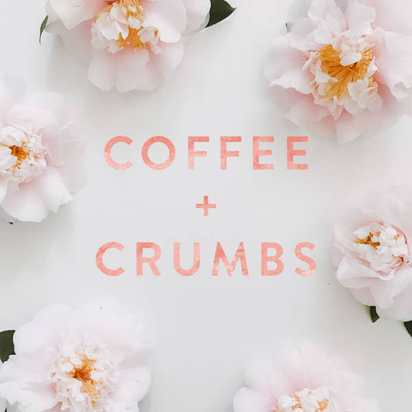 Coffee + Crumbs Podcast image