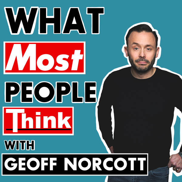 What Most People Think with Geoff Norcott image