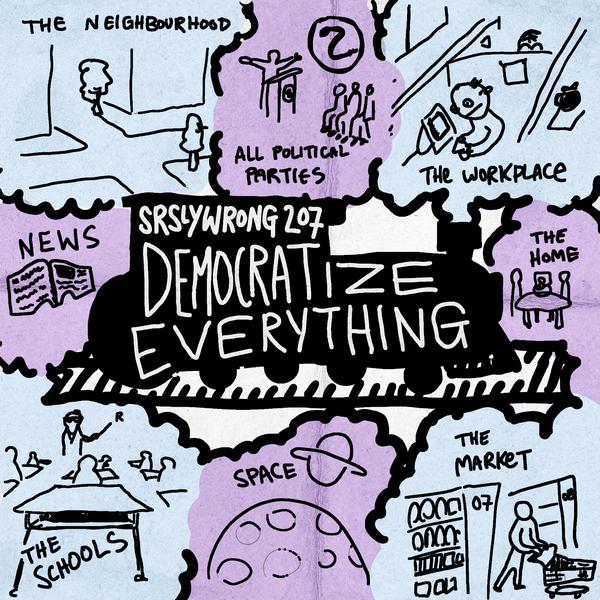 207 – Democratize Everything