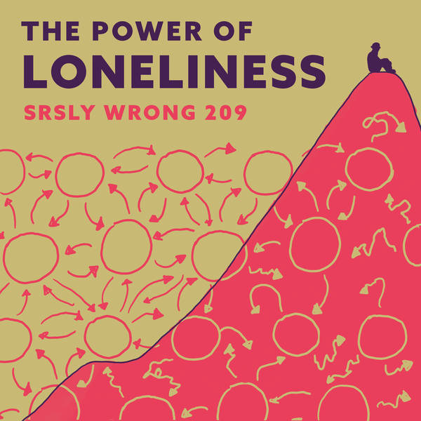 209 – The Power of Loneliness