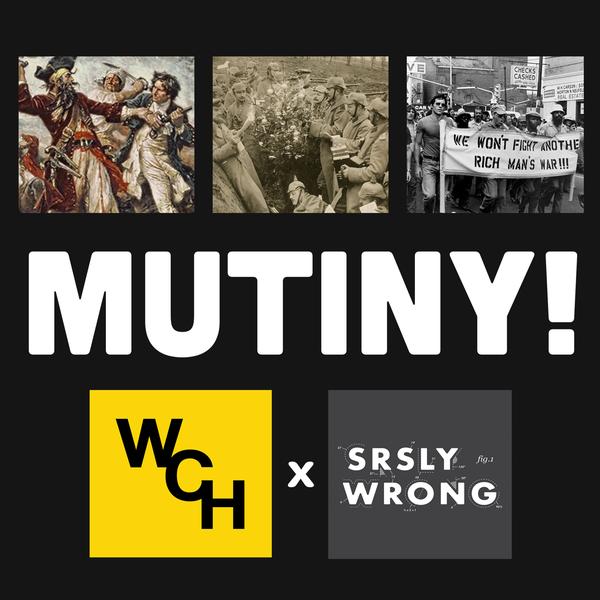 216 – MUTINY! (w/ John from Working Class History)