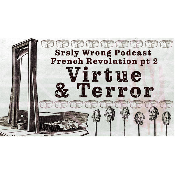 *UNLOCKED* Ep 181 – Virtue and Terror: The French Revolution pt 2